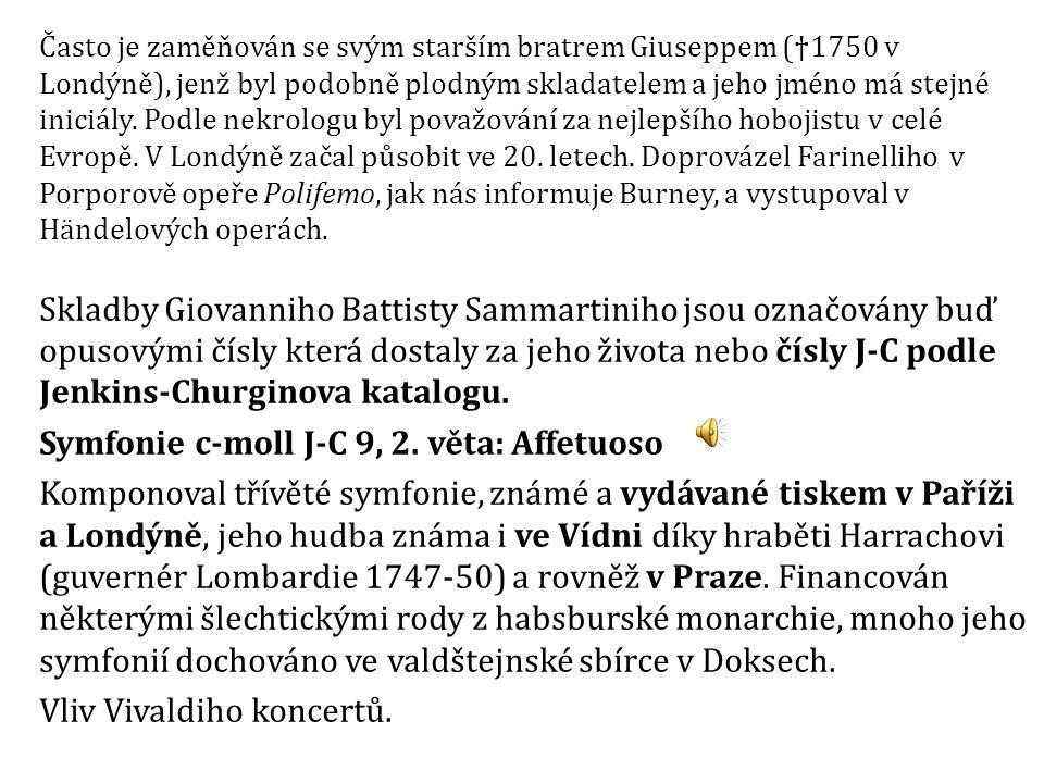 """Myslivečkův údajný výrok při poslechu Sammartiniho sinfonií: """"Našel jsem otce Haydnova stylu! Symfonie vychází z galantního stylu."""