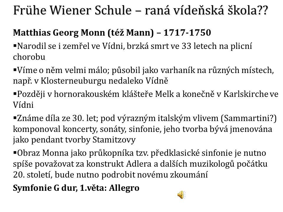 Georg Christoph Anton Wagenseil (1715-1777) Rovněž se narodil i zemřel ve Vídni, též na plicní chorobu Studoval u J.