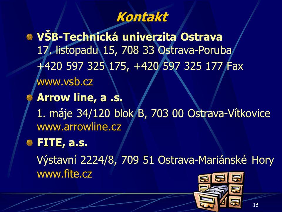 15 Kontakt VŠB-Technická univerzita Ostrava 17. listopadu 15, 708 33 Ostrava-Poruba +420 597 325 175, +420 597 325 177 Fax www.vsb.cz Arrow line, a.s.