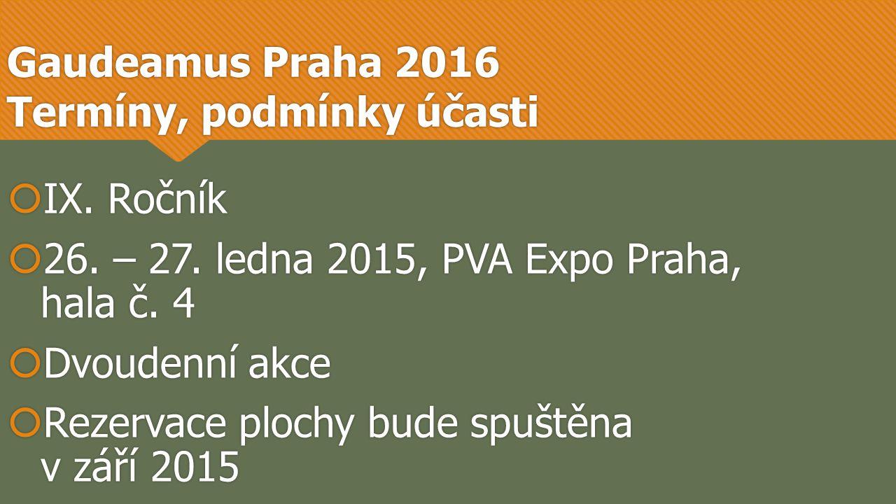  IX. Ročník  26. – 27. ledna 2015, PVA Expo Praha, hala č.