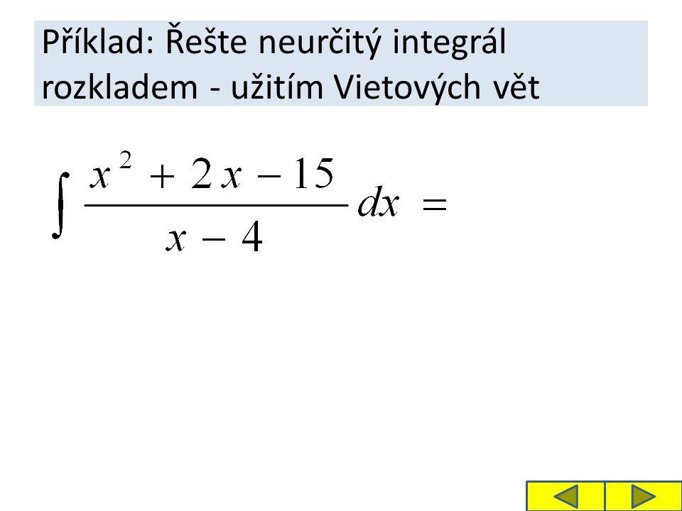 Příklad: Řešte neurčitý integrál rozkladem - užitím Vietových vět