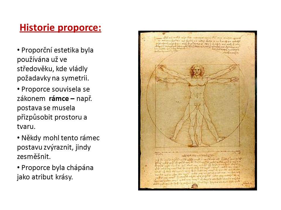Historie proporce: Proporční estetika byla používána už ve středověku, kde vládly požadavky na symetrii.