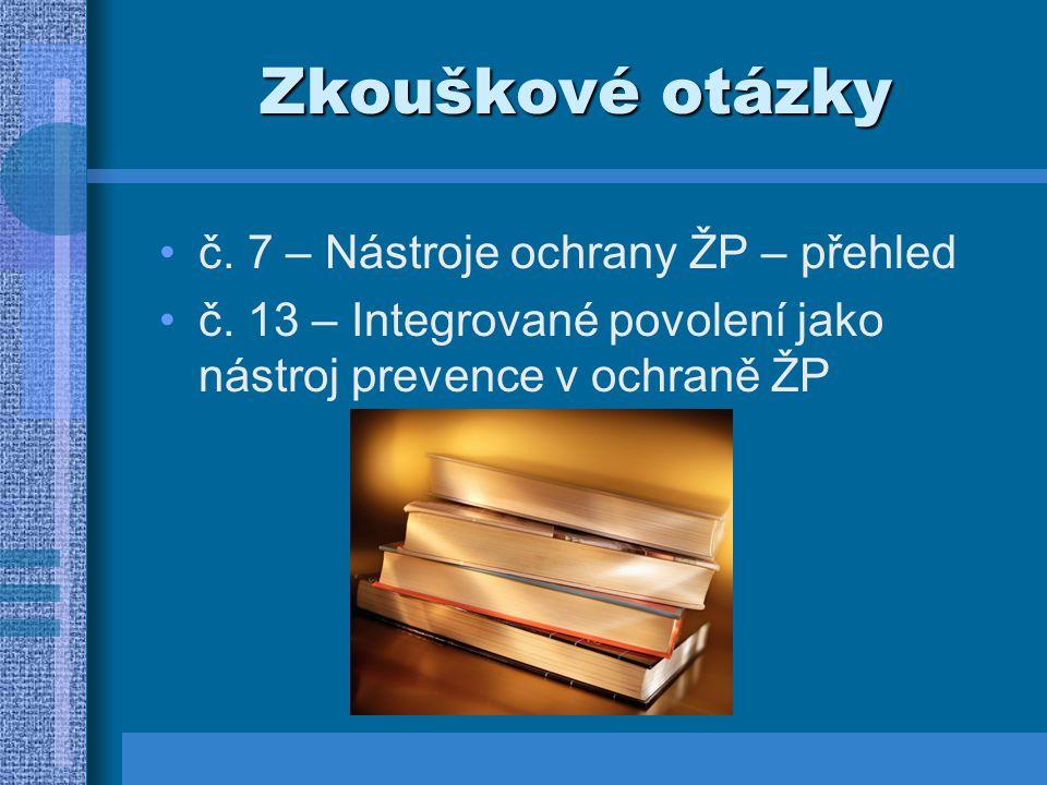 Zkouškové otázky č. 7 – Nástroje ochrany ŽP – přehled č. 13 – Integrované povolení jako nástroj prevence v ochraně ŽP