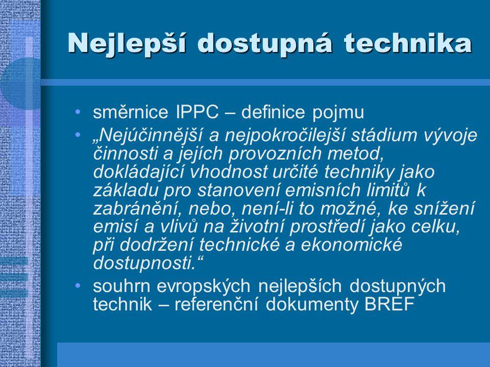 """Nejlepší dostupná technika směrnice IPPC – definice pojmu """"Nejúčinnější a nejpokročilejší stádium vývoje činnosti a jejích provozních metod, dokládají"""