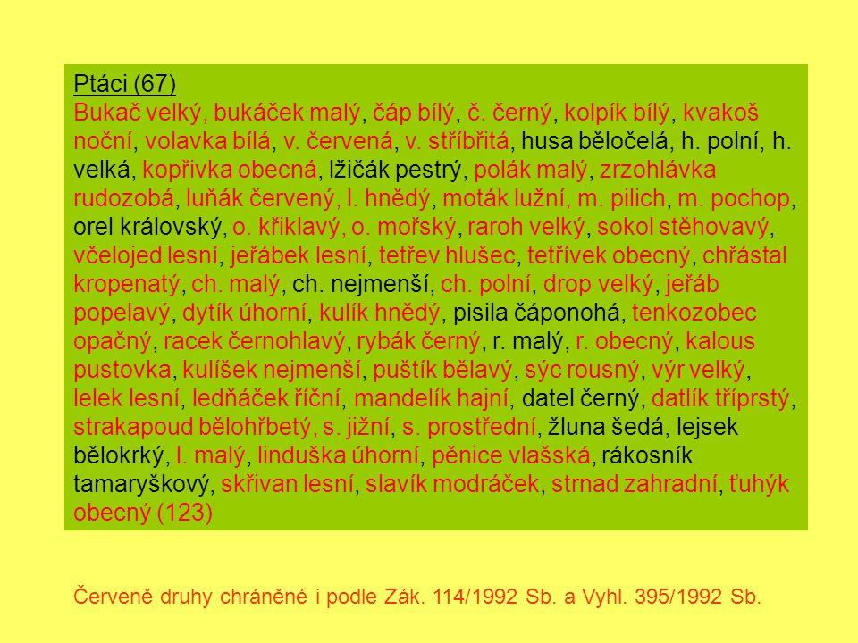 Ptáci (67) Bukač velký, bukáček malý, čáp bílý, č. černý, kolpík bílý, kvakoš noční, volavka bílá, v. červená, v. stříbřitá, husa běločelá, h. polní,