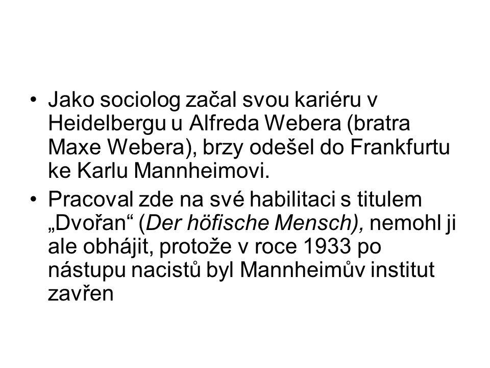 Jako sociolog začal svou kariéru v Heidelbergu u Alfreda Webera (bratra Maxe Webera), brzy odešel do Frankfurtu ke Karlu Mannheimovi.