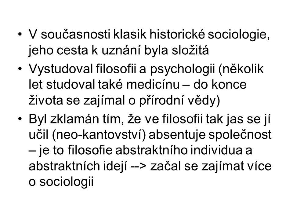 V současnosti klasik historické sociologie, jeho cesta k uznání byla složitá Vystudoval filosofii a psychologii (několik let studoval také medicínu –