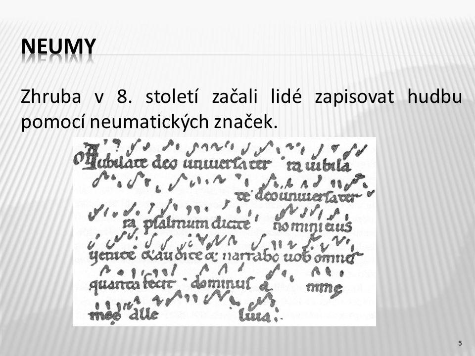 Zhruba v 8. století začali lidé zapisovat hudbu pomocí neumatických značek. 5