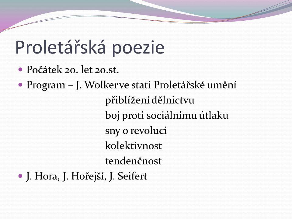 Proletářská poezie Počátek 20. let 20.st. Program – J.