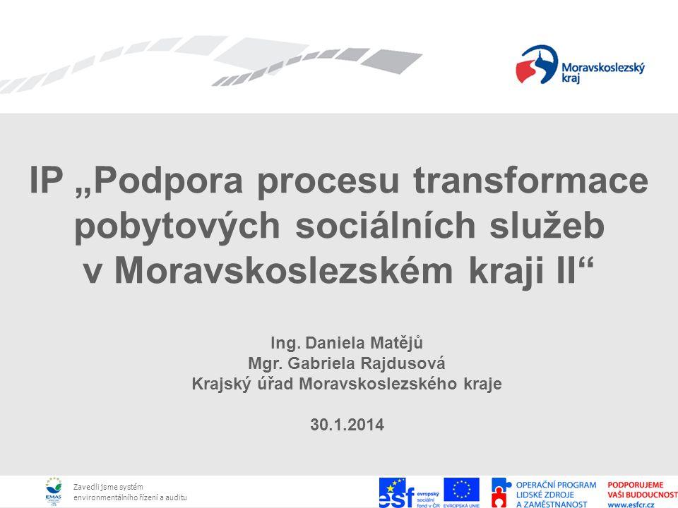 """Zavedli jsme systém environmentálního řízení a auditu Zavedli jsme systém environmentálního řízení a auditu IP """"Podpora procesu transformace pobytovýc"""