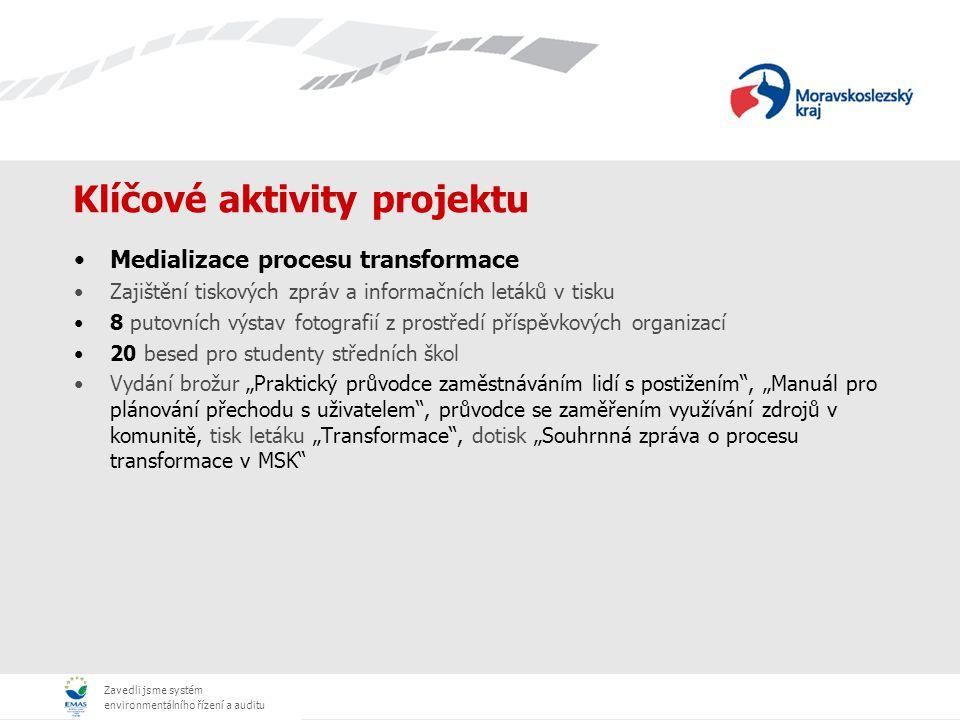 Zavedli jsme systém environmentálního řízení a auditu Klíčové aktivity projektu Medializace procesu transformace Zajištění tiskových zpráv a informačn