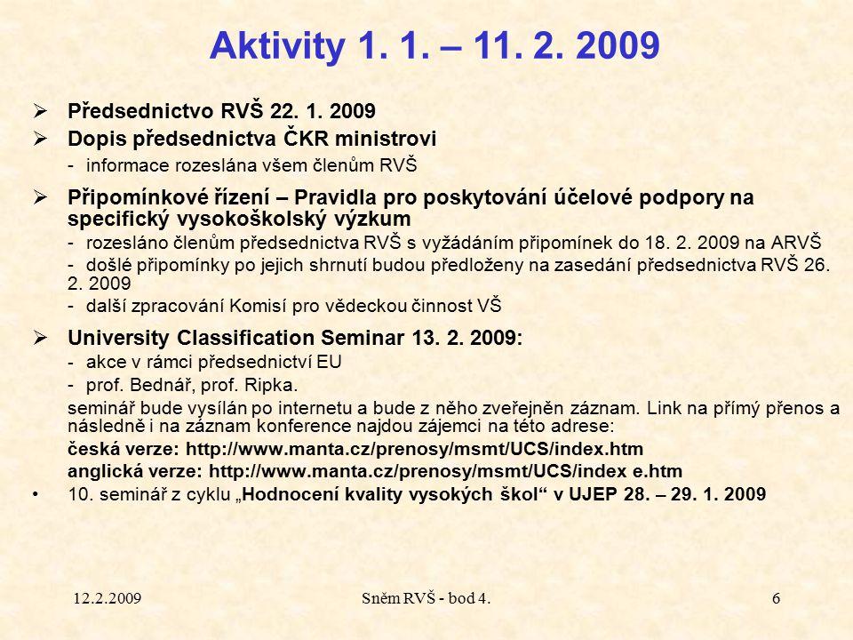 12.2.2009Sněm RVŠ - bod 4.6  Předsednictvo RVŠ 22.