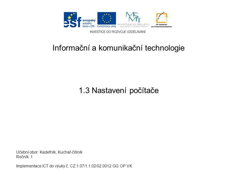 Informační a komunikační technologie 1.3 Nastavení počítače Implementace ICT do výuky č.