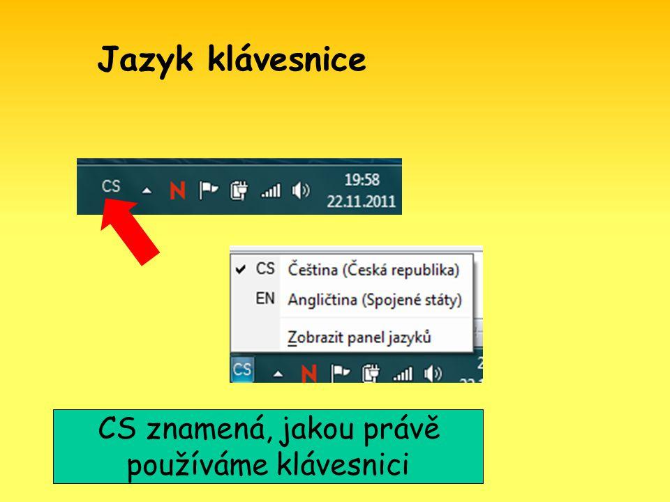 CS znamená, jakou právě používáme klávesnici Jazyk klávesnice