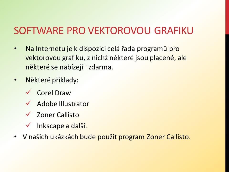 SOFTWARE PRO VEKTOROVOU GRAFIKU Na Internetu je k dispozici celá řada programů pro vektorovou grafiku, z nichž některé jsou placené, ale některé se na