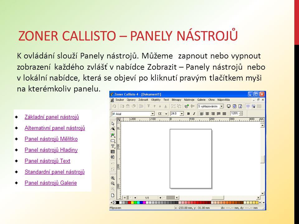 ZONER CALLISTO – PANELY NÁSTROJŮ K ovládání slouží Panely nástrojů. Můžeme zapnout nebo vypnout zobrazení každého zvlášť v nabídce Zobrazit – Panely n