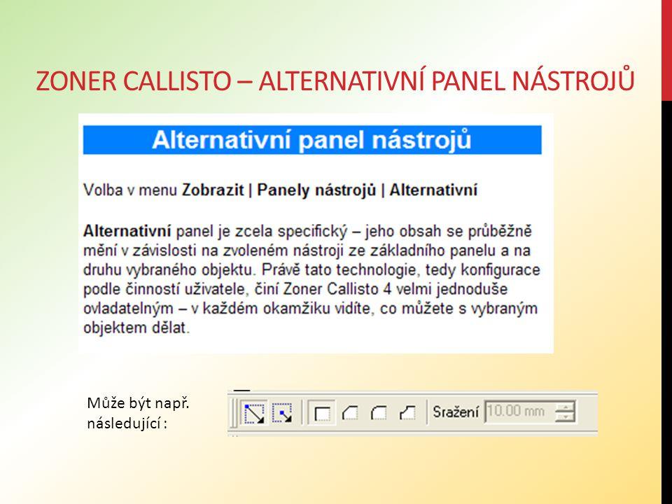 ZONER CALLISTO – ALTERNATIVNÍ PANEL NÁSTROJŮ Může být např. následující :