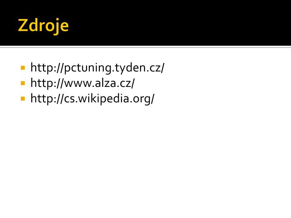  http://pctuning.tyden.cz/  http://www.alza.cz/  http://cs.wikipedia.org/