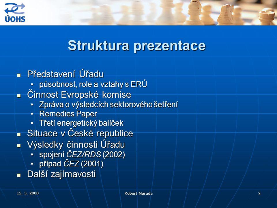 15. 5. 2008 Robert Neruda 2 Struktura prezentace Představení Úřadu Představení Úřadu působnost, role a vztahy s ERÚpůsobnost, role a vztahy s ERÚ Činn