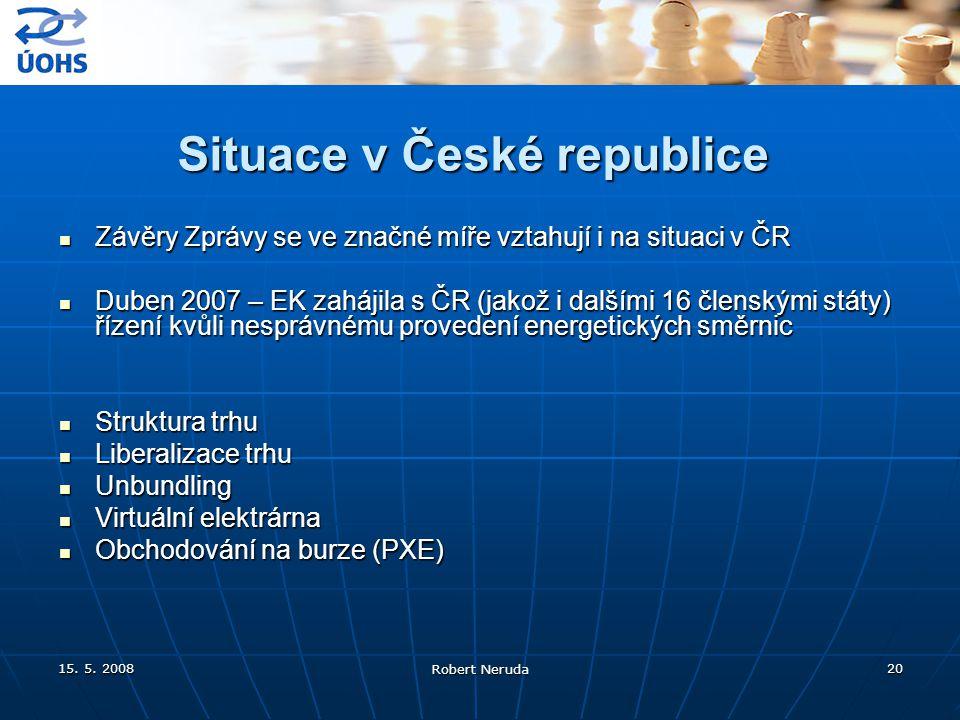 15. 5. 2008 Robert Neruda 20 Situace v České republice Závěry Zprávy se ve značné míře vztahují i na situaci v ČR Závěry Zprávy se ve značné míře vzta