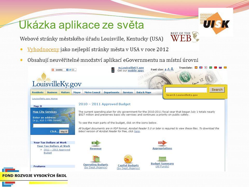 Ukázka aplikace ze světa Webové stránky městského úřadu Louisville, Kentucky (USA) Vyhodnoceny jako nejlepší stránky města v USA v roce 2012 Vyhodnoceny Obsahují neuvěřitelné množství aplikací eGovernmentu na místní úrovni