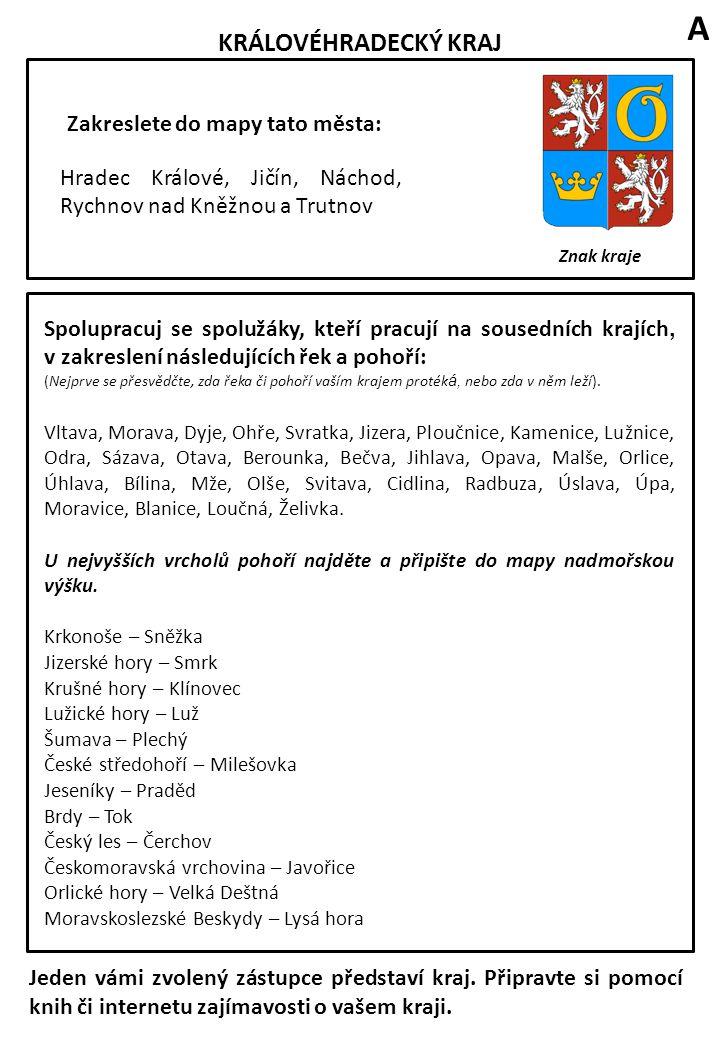 KRÁLOVÉHRADECKÝ KRAJ Znak kraje Zakreslete do mapy tato města: Hradec Králové, Jičín, Náchod, Rychnov nad Kněžnou a Trutnov Spolupracuj se spolužáky,