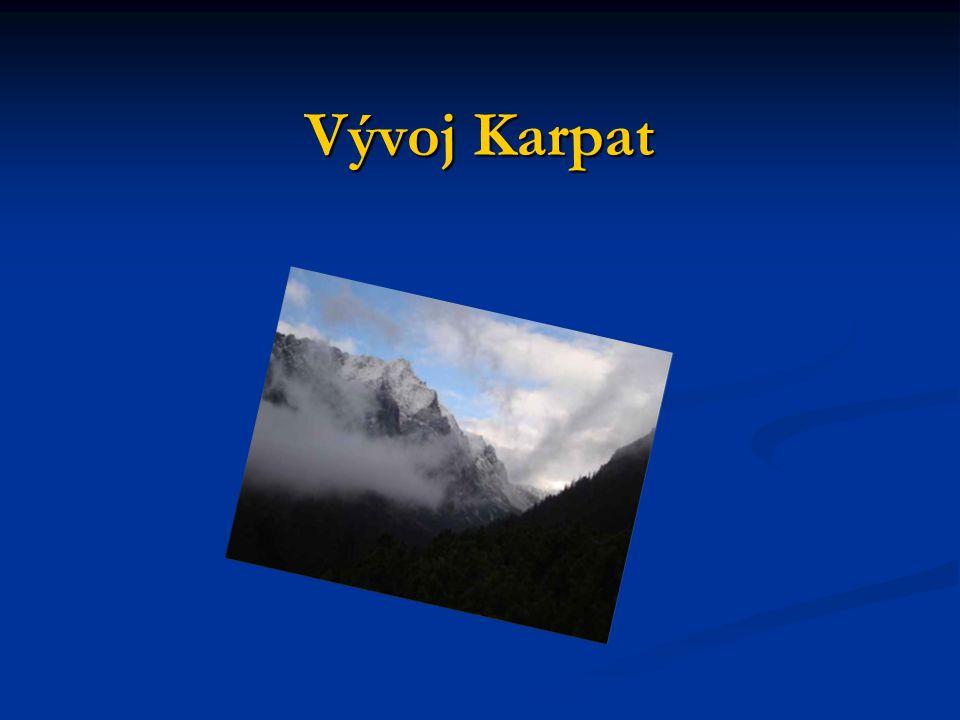 Vznik Karpaty vznikly v průběhu mladších třetihor.