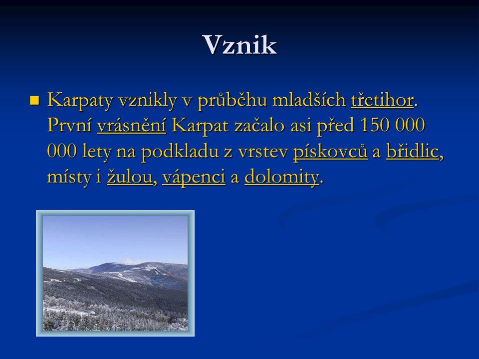 Vznik Karpaty vznikly v průběhu mladších třetihor. První vrásnění Karpat začalo asi před 150 000 000 lety na podkladu z vrstev pískovců a břidlic, mís