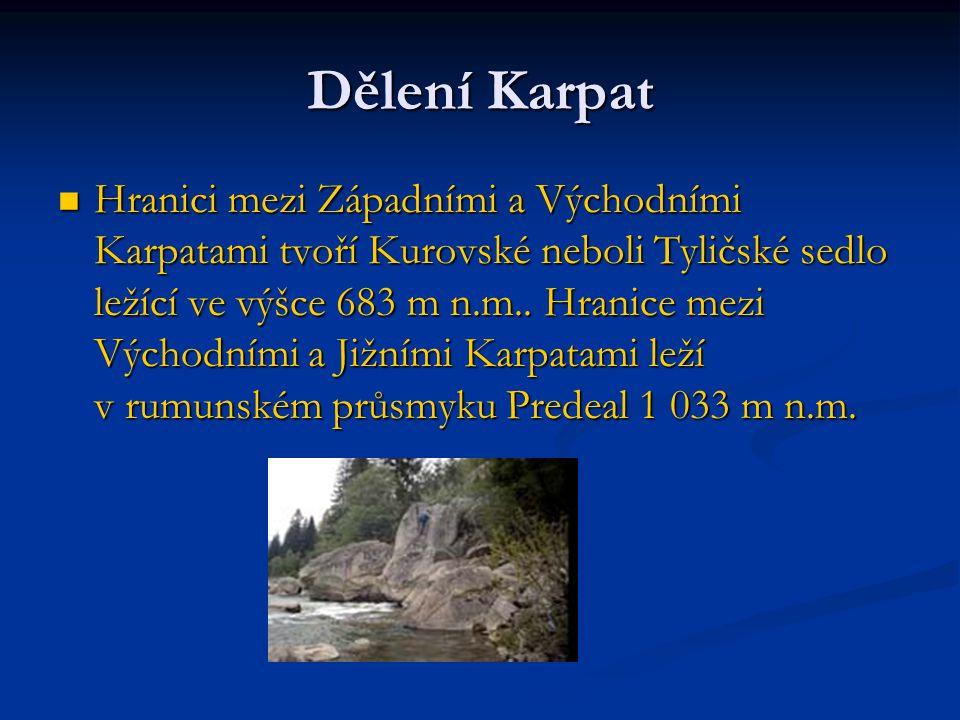 Dělení Karpat Hranici mezi Západními a Východními Karpatami tvoří Kurovské neboli Tyličské sedlo ležící ve výšce 683 m n.m.. Hranice mezi Východními a