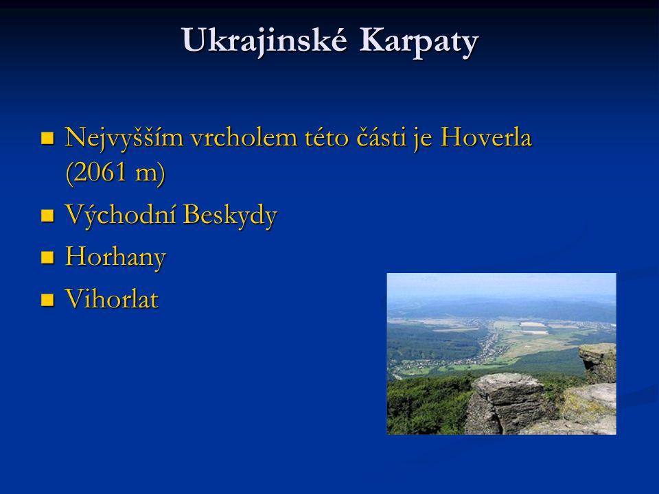 Ukrajinské Karpaty Nejvyšším vrcholem této části je Hoverla (2061 m) Nejvyšším vrcholem této části je Hoverla (2061 m) Východní Beskydy Východní Besky