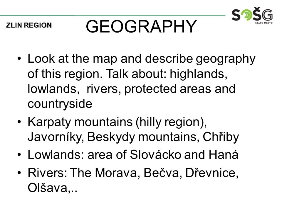 GEOGRAPHY Look at the map and describe geography of this region.