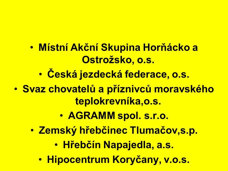 Místní Akční Skupina Horňácko a Ostrožsko, o.s. Česká jezdecká federace, o.s. Svaz chovatelů a příznivců moravského teplokrevníka,o.s. AGRAMM spol. s.