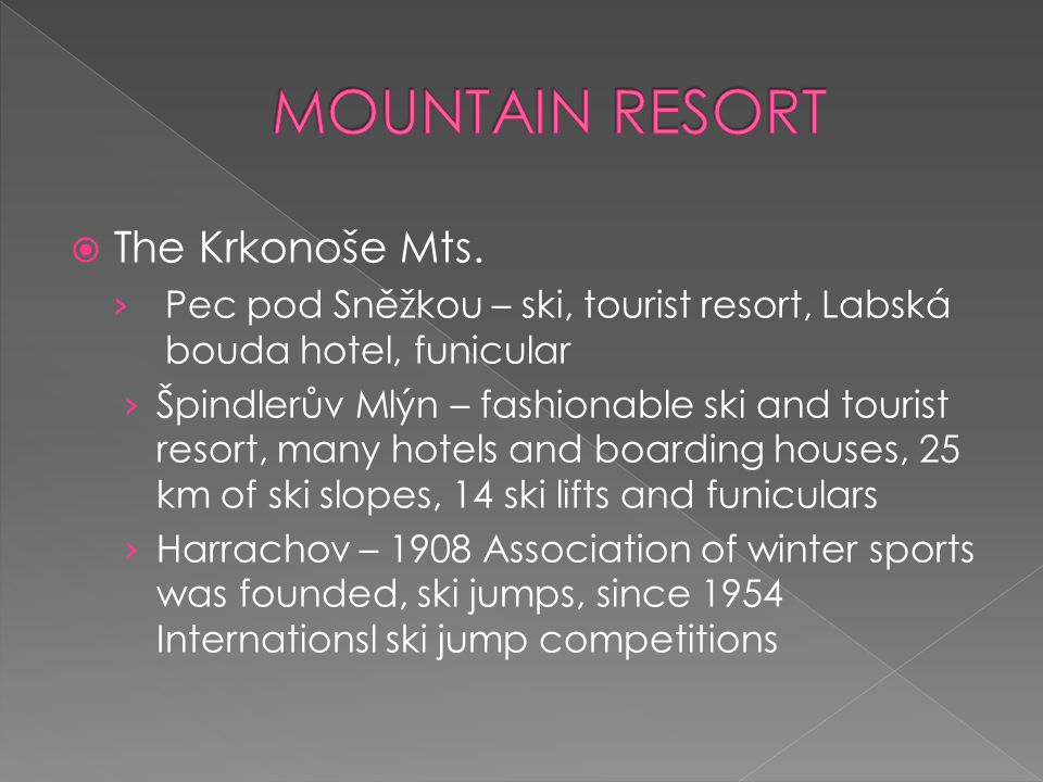  The Krkonoše Mts. › Pec pod Sněžkou – ski, tourist resort, Labská bouda hotel, funicular › Špindlerův Mlýn – fashionable ski and tourist resort, man