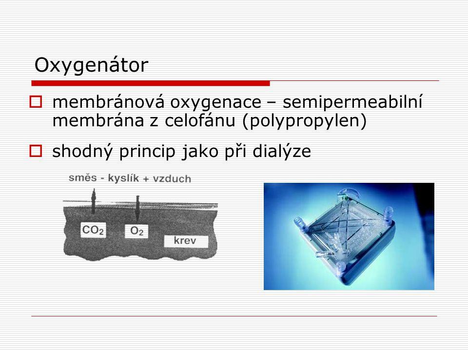  membránová oxygenace – semipermeabilní membrána z celofánu (polypropylen)  shodný princip jako při dialýze