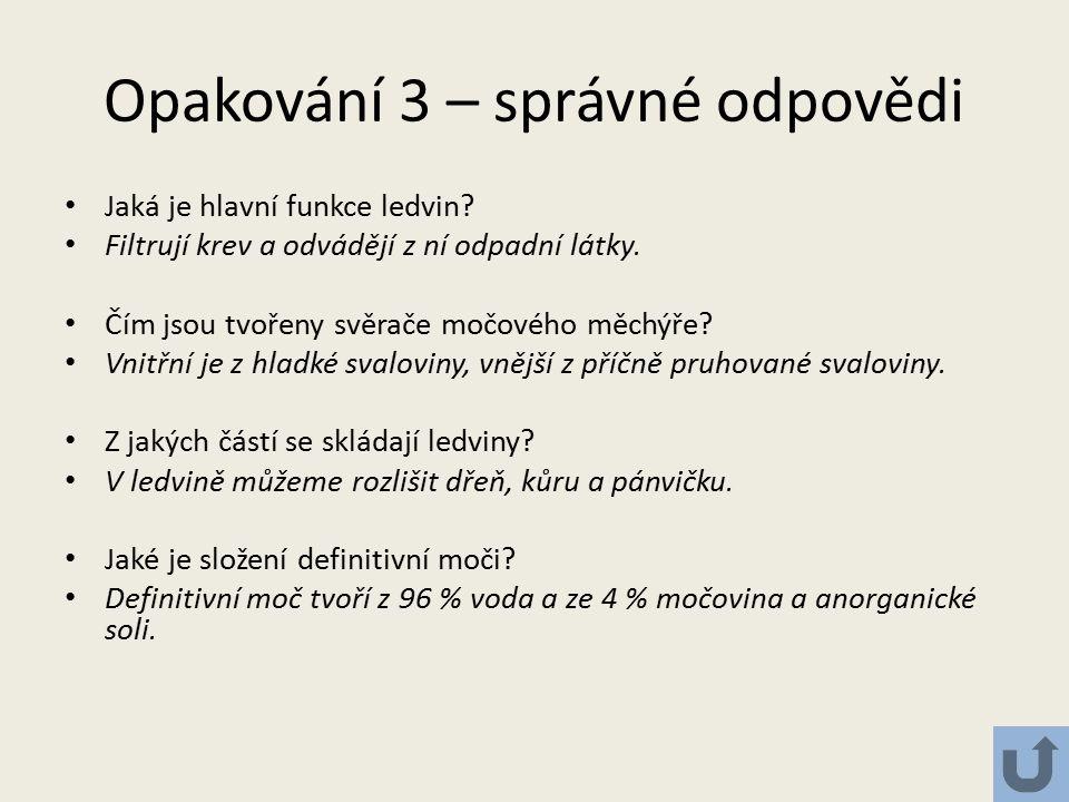 Opakování 3 – správné odpovědi Jaká je hlavní funkce ledvin.