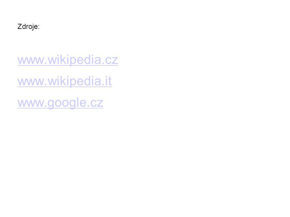 Zdroje: www.wikipedia.cz www.wikipedia.it www.google.cz