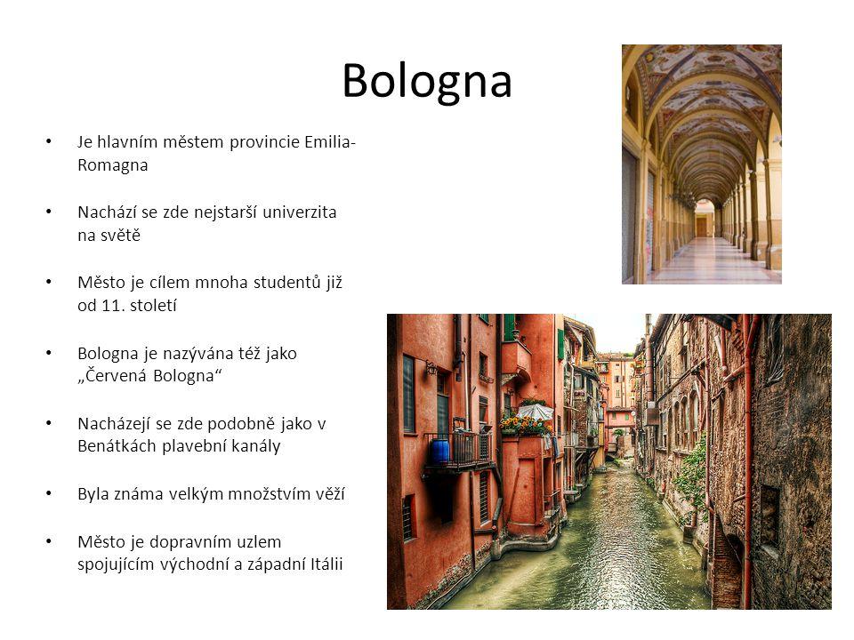 Bologna Je hlavním městem provincie Emilia- Romagna Nachází se zde nejstarší univerzita na světě Město je cílem mnoha studentů již od 11. století Bolo