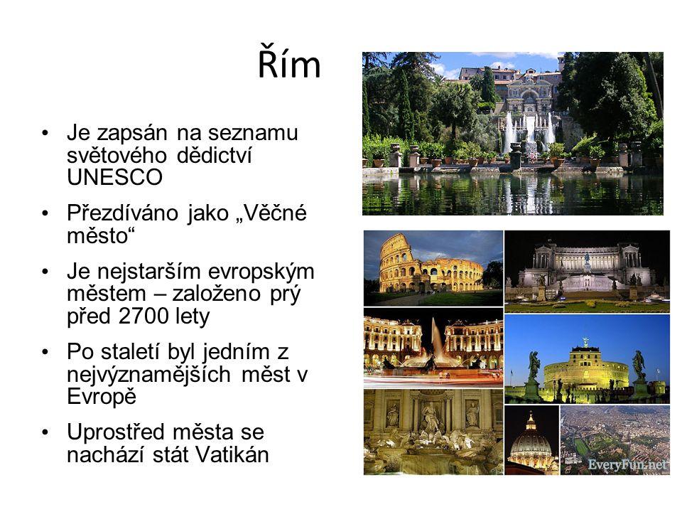 """Řím Je zapsán na seznamu světového dědictví UNESCO Přezdíváno jako """"Věčné město"""" Je nejstarším evropským městem – založeno prý před 2700 lety Po stale"""
