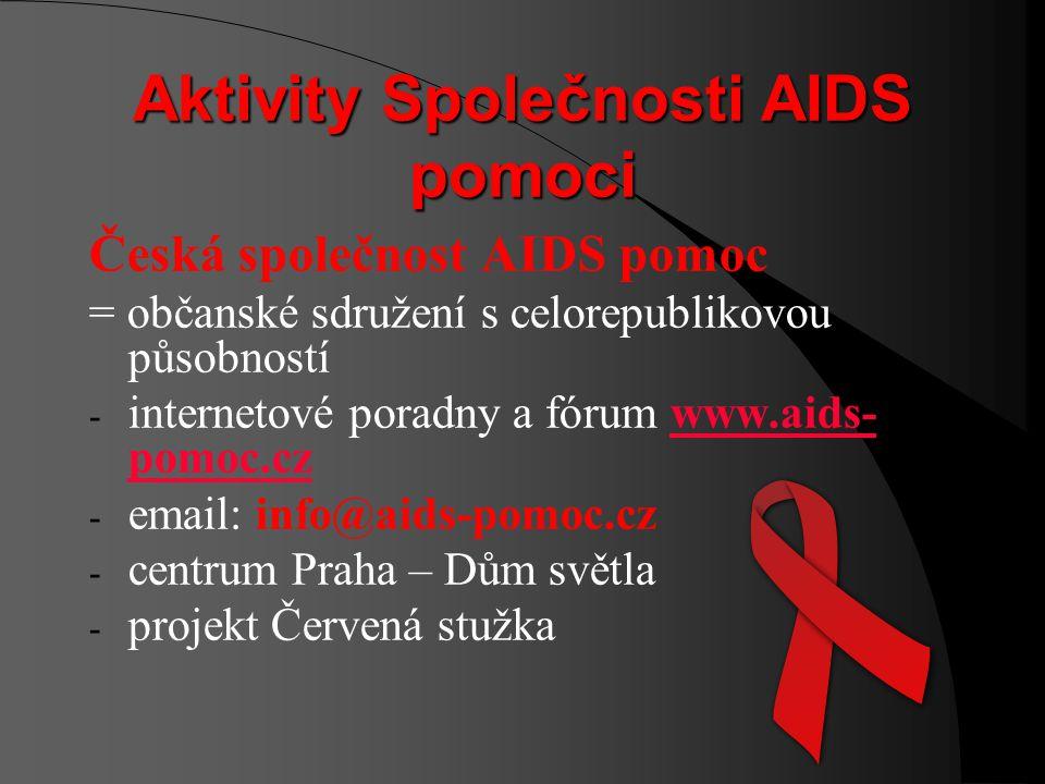 Kde hledat pomoc? Národní linka pomoci AIDS Help Line AIDS ZDARMA v celé ČR tel. 800 144 444 www.aids-hiv.cz Česká společnost AIDS pomoc tel. 800 800