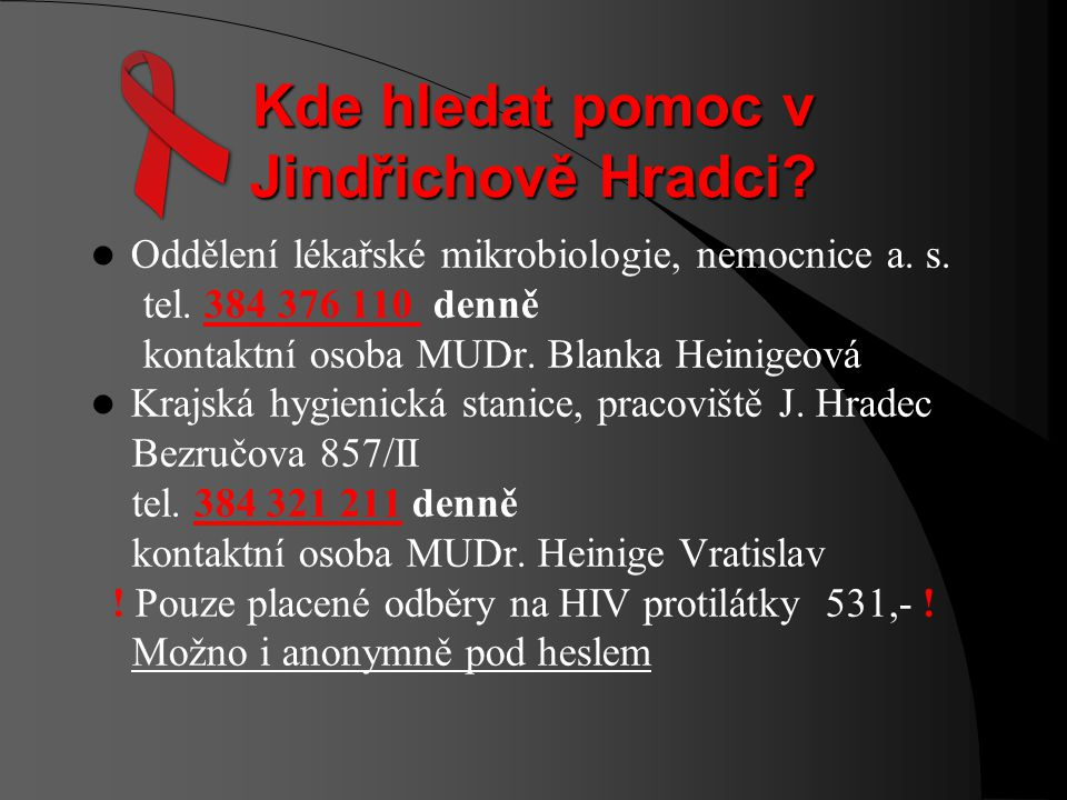 Červená stužka (Red ribbon) mezinárodní symbol informovanosti o problematice HIV a AIDS http://www.planovanirodiny.cz/ clanky/cervena-stuzka-2006- hod