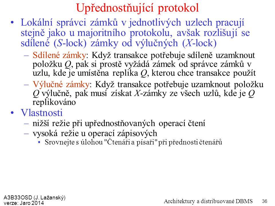 A3B33OSD (J. Lažanský) verze: Jaro 2014 Architektury a distribuované DBMS 36 Upřednostňující protokol Lokální správci zámků v jednotlivých uzlech prac