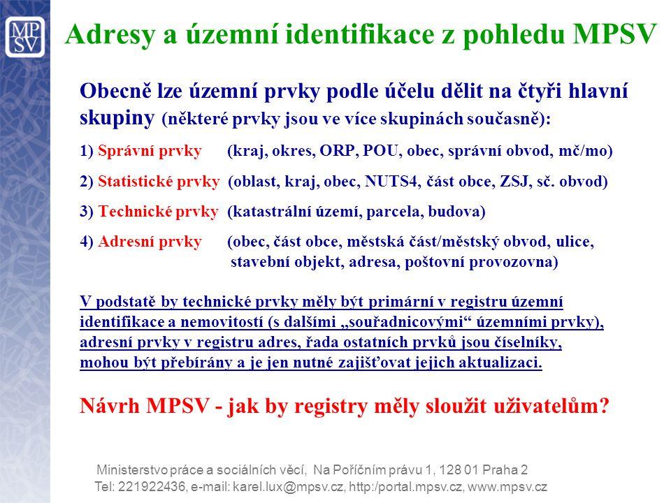 Tel: 221922436, e-mail: karel.lux@mpsv.cz, http:/portal.mpsv.cz, www.mpsv.cz Ministerstvo práce a sociálních věcí, Na Poříčním právu 1, 128 01 Praha 2