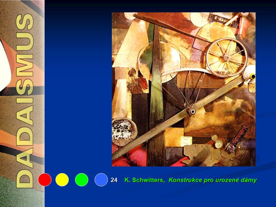 24 K. Schwitters, Konstrukce pro urozené dámy