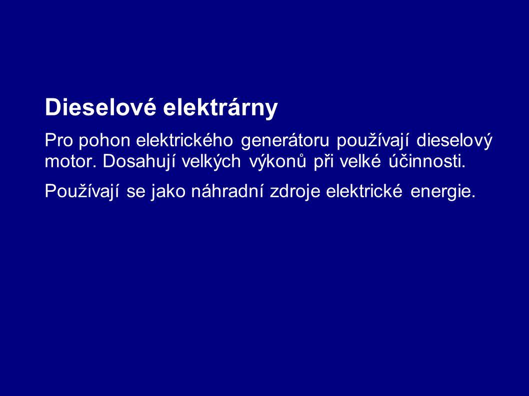 Dieselové elektrárny Pro pohon elektrického generátoru používají dieselový motor. Dosahují velkých výkonů při velké účinnosti. Používají se jako náhra