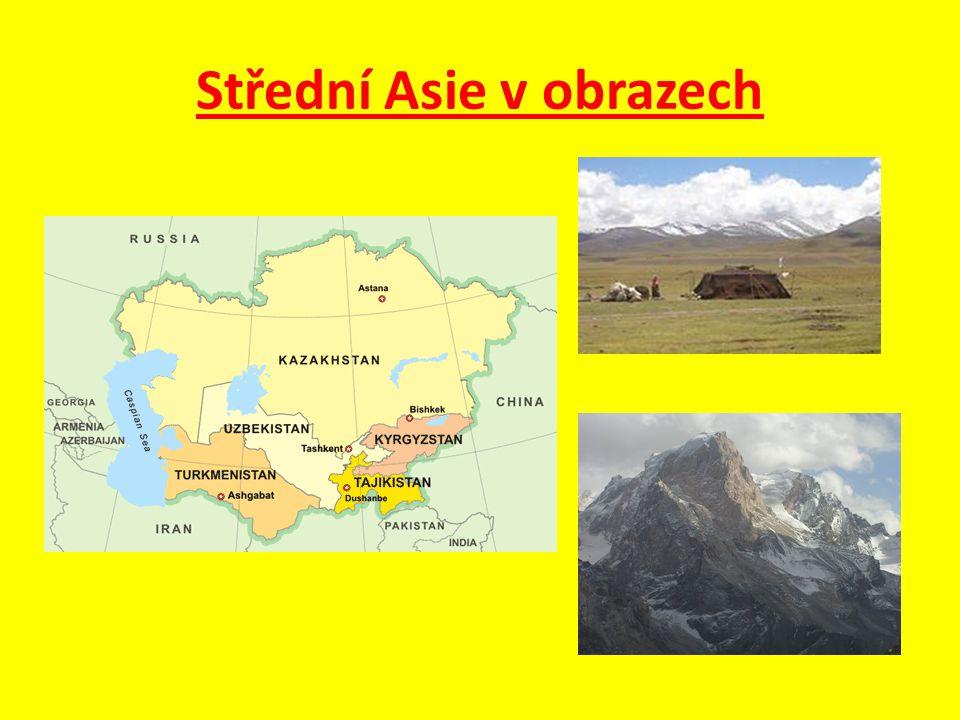 Otázky a úkoly : 1.Které státy leží v oblasti Střední Asie.