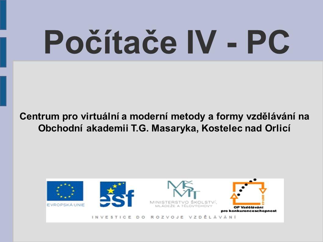 Počítače IV - PC Centrum pro virtuální a moderní metody a formy vzdělávání na Obchodní akademii T.G.