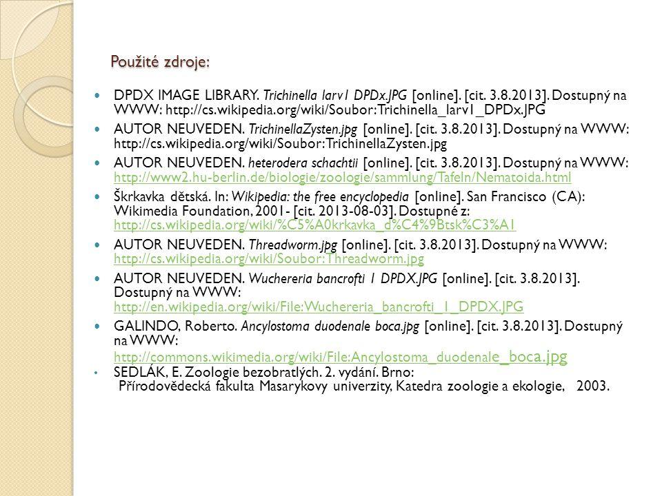 Použité zdroje: DPDX IMAGE LIBRARY. Trichinella larv1 DPDx.JPG [online]. [cit. 3.8.2013]. Dostupný na WWW: http://cs.wikipedia.org/wiki/Soubor:Trichin