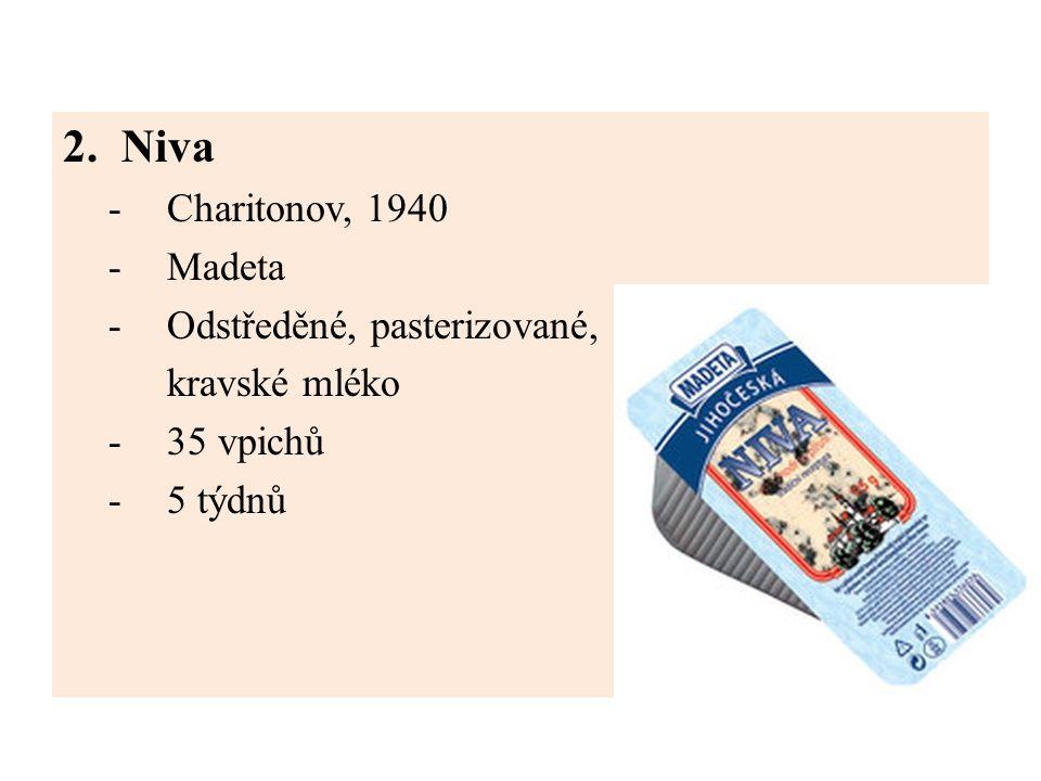 2.Niva -Charitonov, 1940 -Madeta -Odstředěné, pasterizované, kravské mléko -35 vpichů -5 týdnů