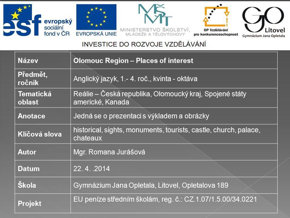 NázevOlomouc Region – Places of interest Předmět, ročník Anglický jazyk, 1.- 4.