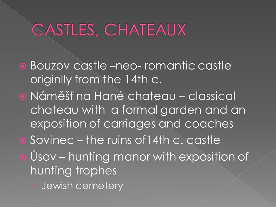  Bouzov castle –neo- romantic castle originlly from the 14th c.